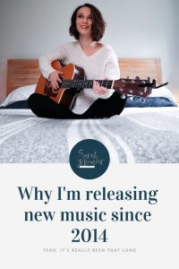 Why I'm Releasing New Music Since 2014 (Yeah, it's really been that long)   SarahSpencer.com