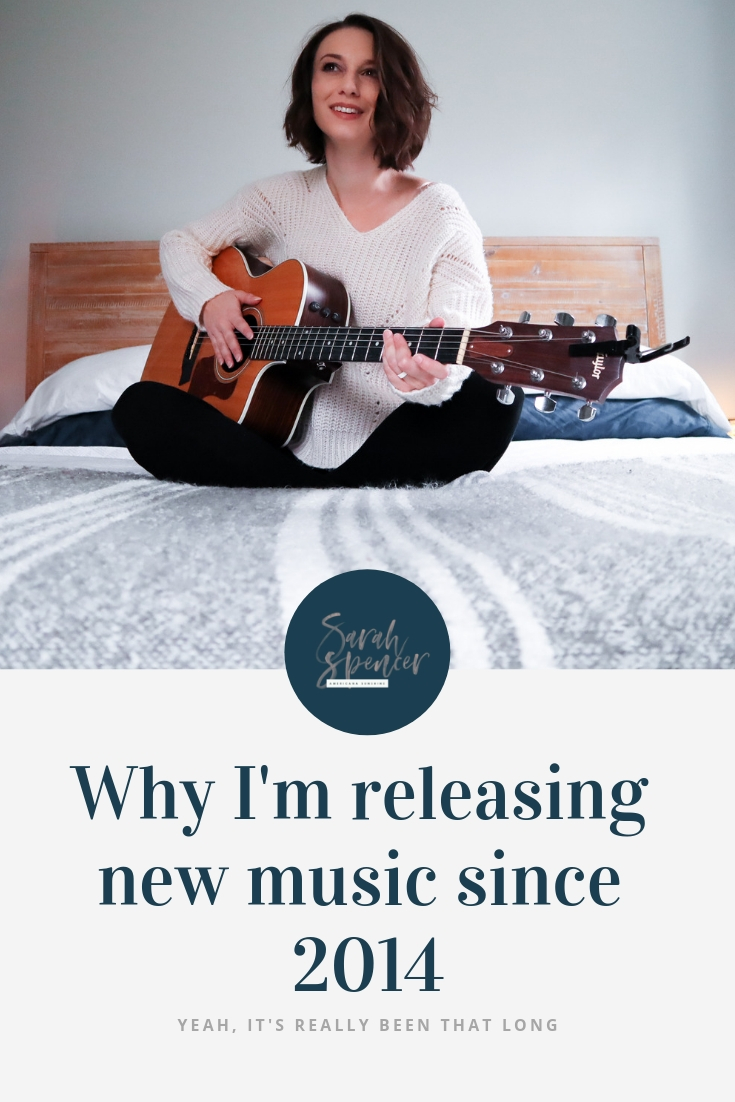 Why I'm Releasing New Music Since 2014 (Yeah, it's really been that long) | SarahSpencer.com