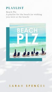 BEACH PLZ - A playlist for the beach, by Sarah Spencer